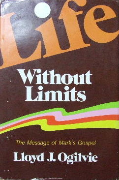 Image for Life Without Limits  The Message of Mark's Gospel