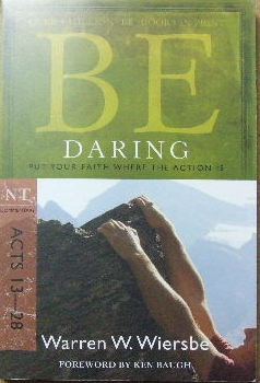 Image for Be Daring.  Acts 13 - 28  Put your faith where the action is