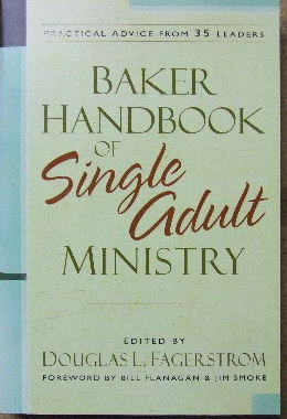 Image for Baker Handbook of Single Adult Ministry  Practical advice from 35 leaders
