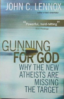 Image for Gunning For God  Why the New Atheists are missing the target