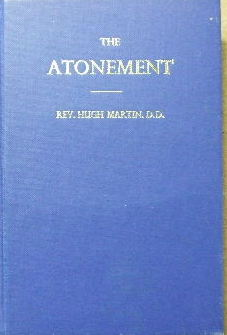 Image for The Atonement  in its relation to THE COVENANT, THE PRIESTHOOD, THE INTERCESSION OF OUR LORD