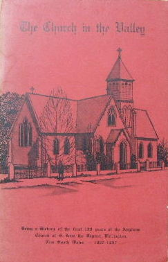 Image for The Church in the Valley  Being a history of the first 100 years of the Anglican Church of St John the Baptist Wellington , New South Wales 1867-1967