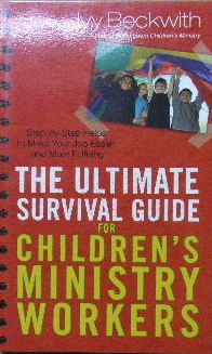 Image for The Ultimate Survival Guide for Children's Ministry Workers.