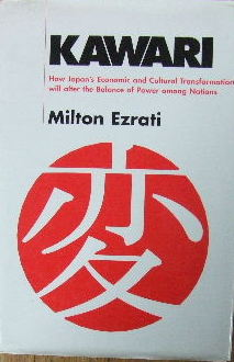 Image for Kawari - how Japan's economic and cultural transformation will alter the balance of power among Nations.