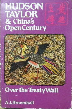 Image for Hudson Taylor & China's Open Century. Book Two. Over the Treaty Wall.