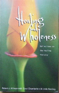 Image for Healing and Wholeness  Reflections on the Healing Ministry