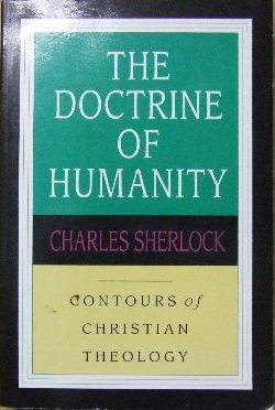 Image for The Doctrine of Humanity  (Contours of Christian Theology series)