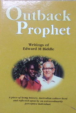 Image for Outback Prophet - writings of Edward M Biddle
