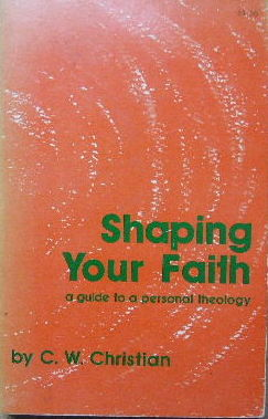 Image for Shaping your Faith  A guide to a personal theology