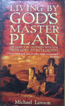 Image for Living By God's Master Plan... The Reality of the Kingdom of God from Eden to Revelation.