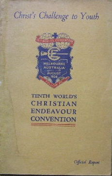 Image for The Challenge of Christ to Youth  The Official Report of the Tenth World's Christian Endeavour Convention, Melbourne, Australia, August 1938