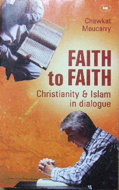 Image for Faith to Faith  Christianity and islam in Dialogue