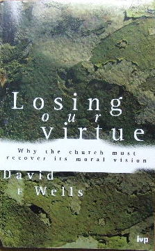 Image for Losing Our Virtue  Why The Church Must recover Its Moral Vision