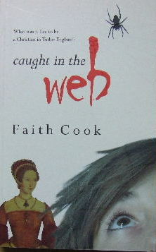 Image for Caught in the Web  What was it like to be a Christian in Tudor England?