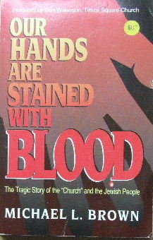 Image for Our Hands are stained with Blood  THe tragic story of the church and the Jewish people