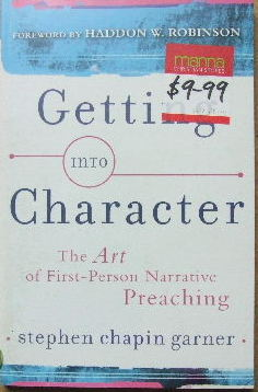 Image for Getting into Character - the art of first-person Narrative Preaching.