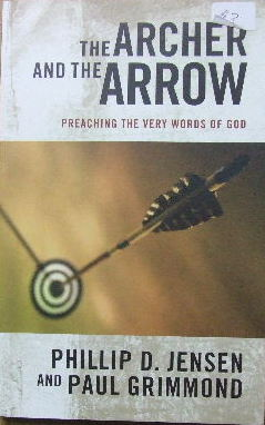 Image for The Archer and the Arrow  Preaching the very words of God