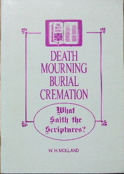 Image for Death, Mourning, Burial, Cremation - what saith the Scriptures?