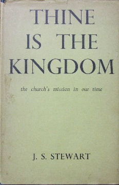 Image for Thine Is The Kingdom  The church's mission in our time