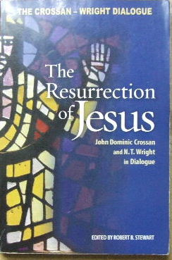 Image for The Resurrection of Jesus  The Crossan-Wright Dialogue