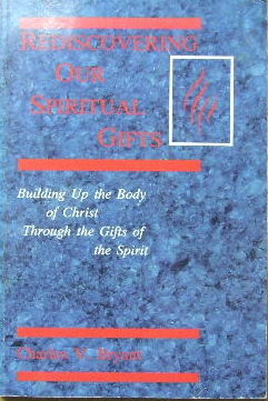 Image for Rediscovering our Spiritual Gifts  Building up the Body of Christ through the gifts of the Spirit
