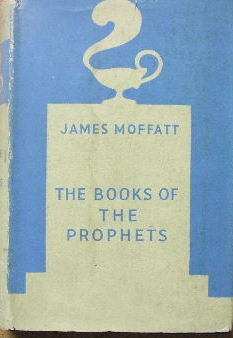 Image for THe Books of the Prophets  in the Moffatt translation of the Bible