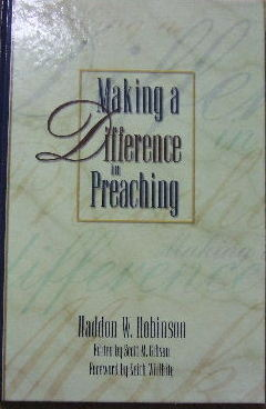 Image for Making a Difference in Preaching  Haddon Robinson on Biblical Preaching