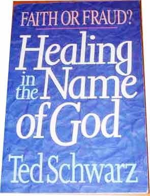 Image for Healing in the Name of God  Faith or Fraud