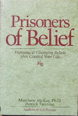 Image for Prisoners of Belief  Exposing & Changing Beliefs that Control Your Life