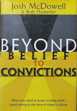 Image for Beyond to Belief to Convictions  What you need to know to help youth stand strong in the face of today's culture