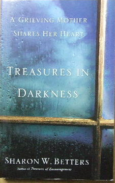 Image for Treasures In Darkness: A Grieving Mother Shares Her Heart.