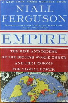 Image for Empire  The rise and demise of the British world order and the lessons for global power
