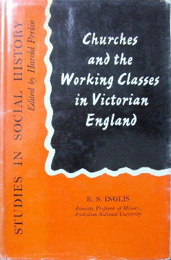 Image for Churches and the Working Classes in Victorian England  (Studies in Social History series)