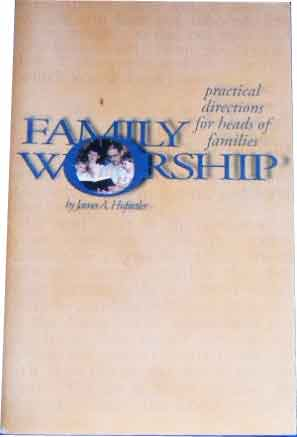 Image for Family Worship  Practical Directives for Heads of Families