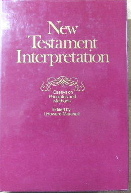 Image for New Testament Interpretation  Essays on Principles and Methods