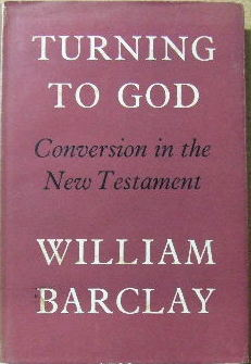 Image for Turning to God  A Study of Conversion in the Book of Acts and Today