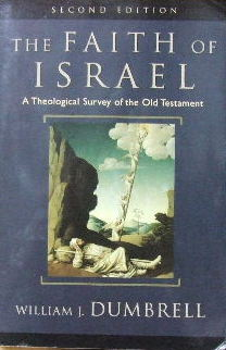 Image for The Faith of Israel  A theological survey of the Old Testament