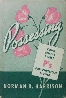 Image for Possessing - four simple sweet P's for Christian living  The Gospel of John and First Epistle of John