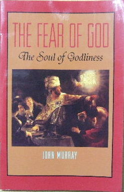 Image for The Fear of God  The soul of godliness
