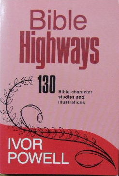 Image for Bible Highways  130 Bible character studies and illustrations
