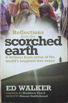 Image for Reflections from the Scorched Earth  A witness from some of the world's toughest war zones