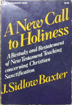 Image for A New Call to Holiness  A Restudy and Restatement of New Testament Teaching concerning Christian Sanctification