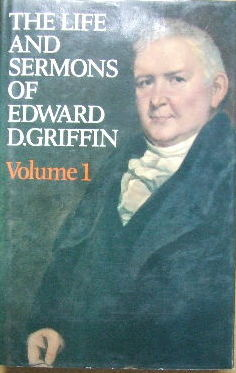 Image for The Life and Sermons of Edward Griffin  with Memoir of his life by William B. Sprague