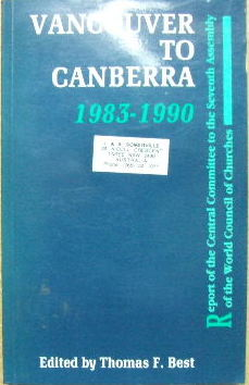 Image for Vancouver to Canberra, 1983-1990  Report of the Central Committee to the Seventh Assembly of the World Council of Churches
