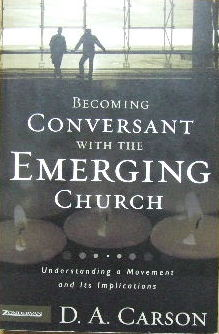 Image for Becoming Conversant with the Emerging Church  Understanding a Movement and Its Implications