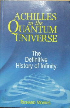 Image for Achilles in the Quantum Universe  The Definitive History of Infinity