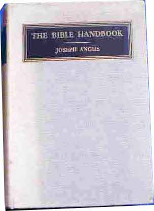 Image for The Bible Hand-Book  An Introduction to the Study of Sacred Scripture A New Edition, Thoroughly Revised and in part Re-written by Samuel G. Green