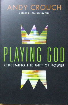 Image for Playing God  Redeeming the gift of power