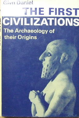 Image for The First Civilizations  The archaeology of their origins