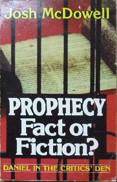 Image for Prophecy - Fact or Fiction?  Historical Evidence for the Authenticity of the Book of Daniel